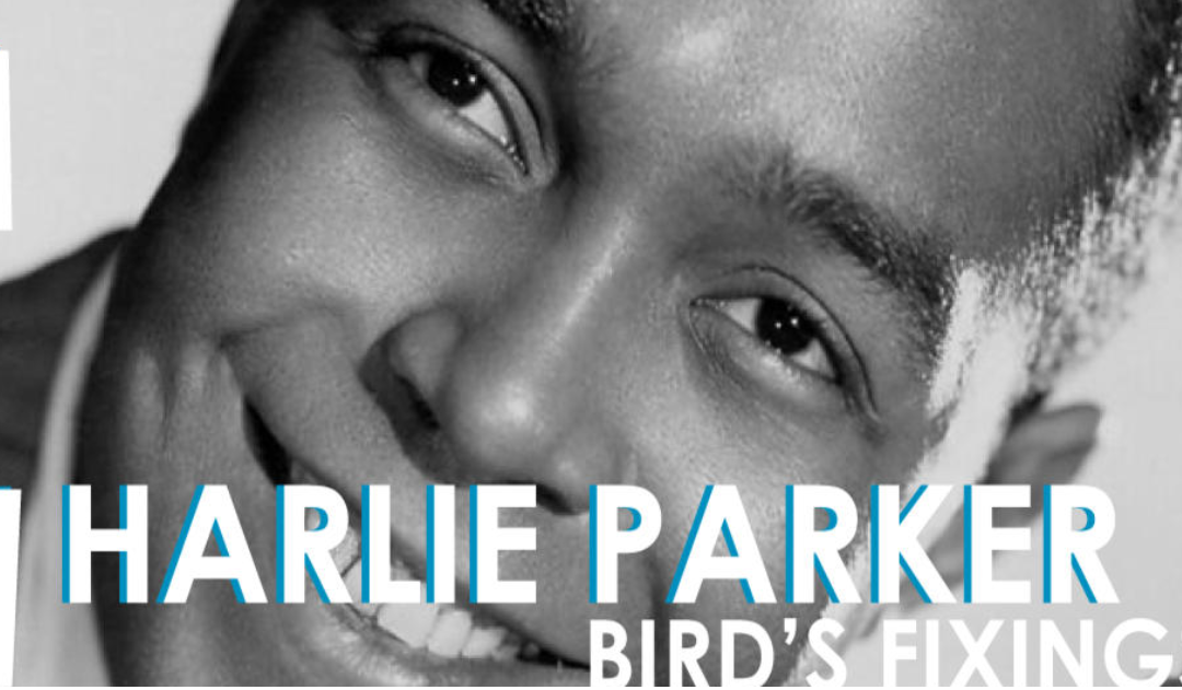 Charlie Parker: Bird's Fixings