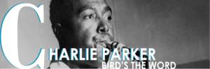 Charlie Parker: Bird's the Word @ American Jazz Museum
