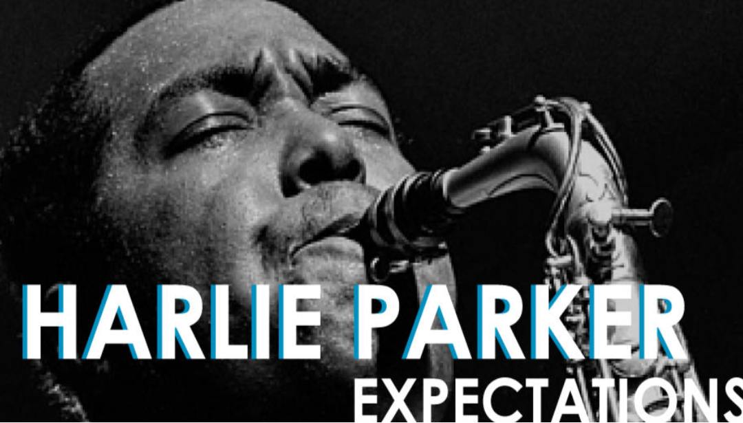 Charlie Parker: Expectations of Bird