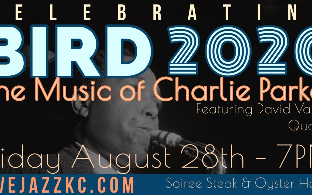 Celebrating Bird 2020: The Music of Charlie Parker