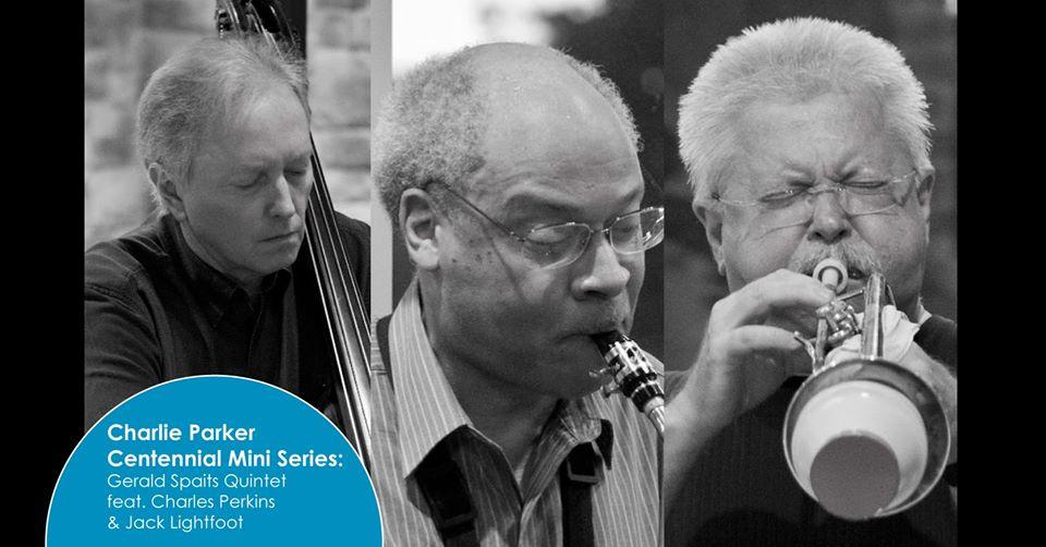 Charlie Parker Centennial Mini Series: Gerald Spaits Quintet Feat. Charles Perkins & Jack Lightfoot